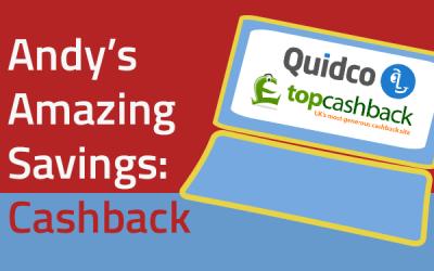 Andy's Amazing Savings: Topcashback & Quidco cashback