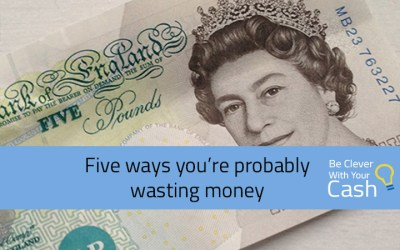 Five times you're probably wasting money