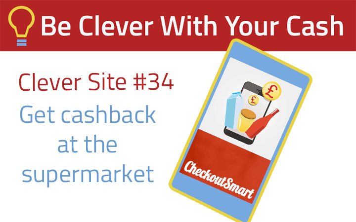 Clever Site 34: Get cashback from supermarket shops with CheckoutSmart
