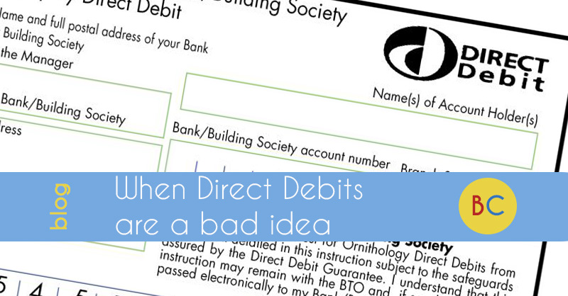 When Direct Debits are a bad idea