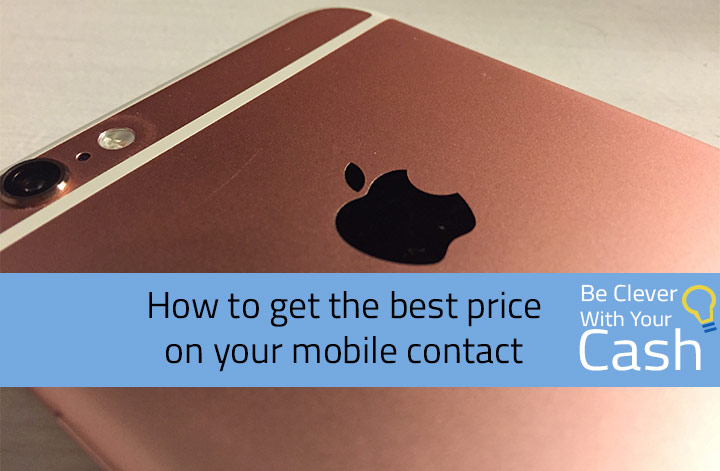 How to get the best price on your mobile phone contract and save