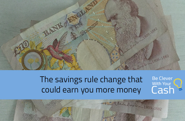The savings rule change that could earn you more money