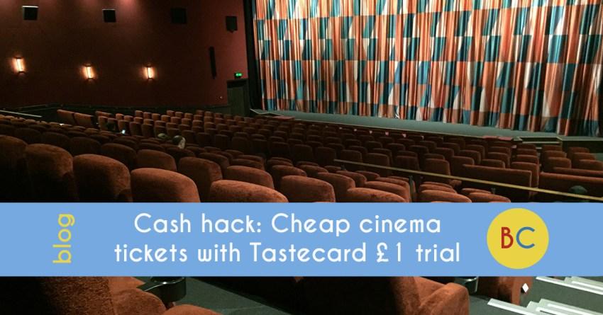 Cash hack: Cheap cinema tickets with £1 Tastecard Plus trial