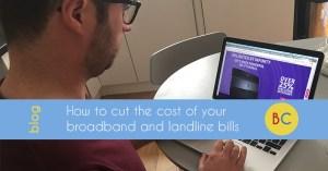cut cost broadband landline bills