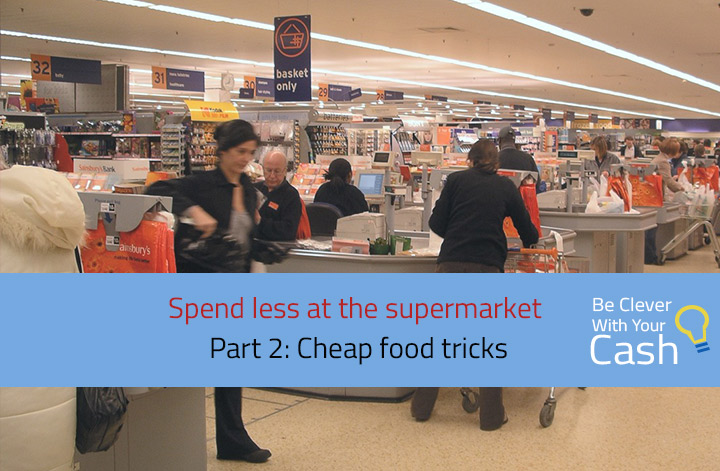 Cheap food tricks at the supermarket