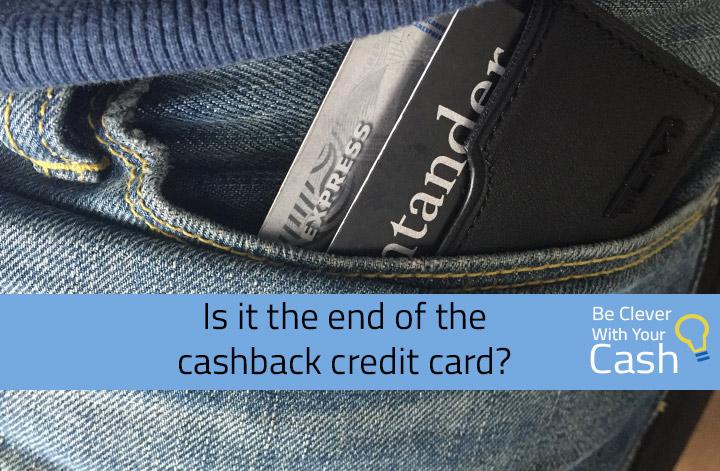 end of cashback credit cards?