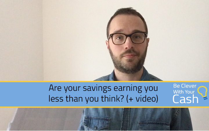Are your savings earning less than you think?