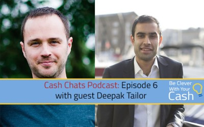 Cash Chats podcast Ep06 with guest Deepak Tailor