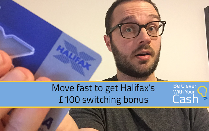 Move fast to get Halifax's £100 switching bonus