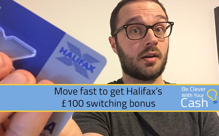 Move fast to get Halifax's £100 switching bonus