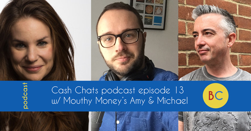 Cash Chats podcast episode 13 w/ guests Amy & Michael