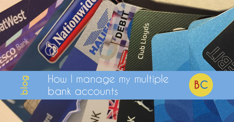 How I manage my multiple bank accounts