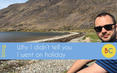 Why I didn't tell you I went on holiday