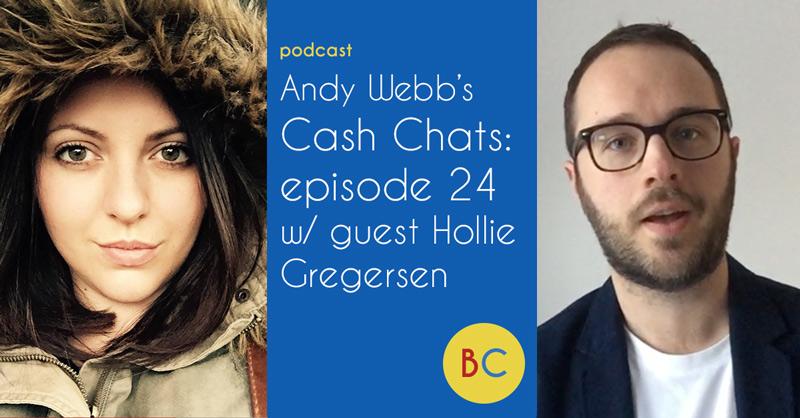 Cash Chats episode 24 w/ guest Hollie Gregersen