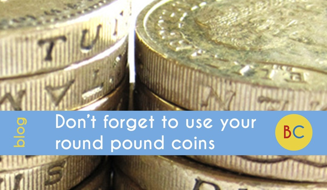 Don't forget to use your round pound coins