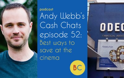 Cash Chats ep52: Best ways to save at the cinema