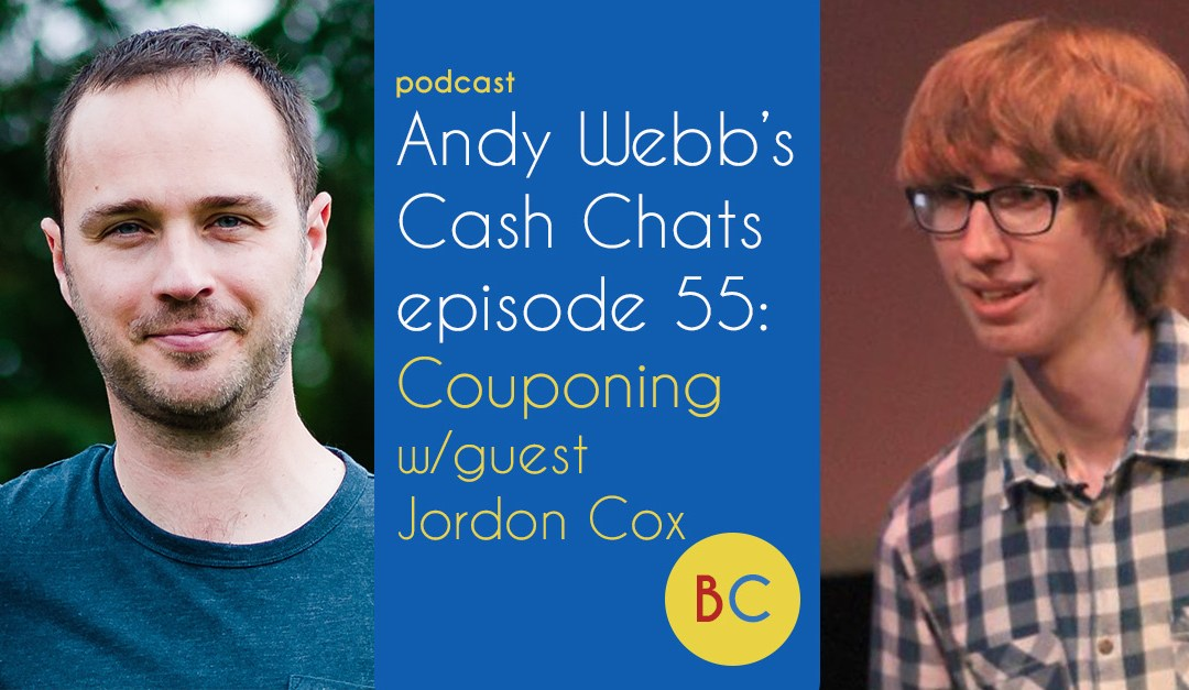 Cash Chats ep55: Couponing with guest Jordon Cox
