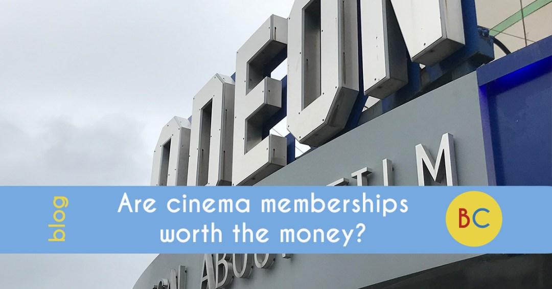Are cinema memberships worth the money