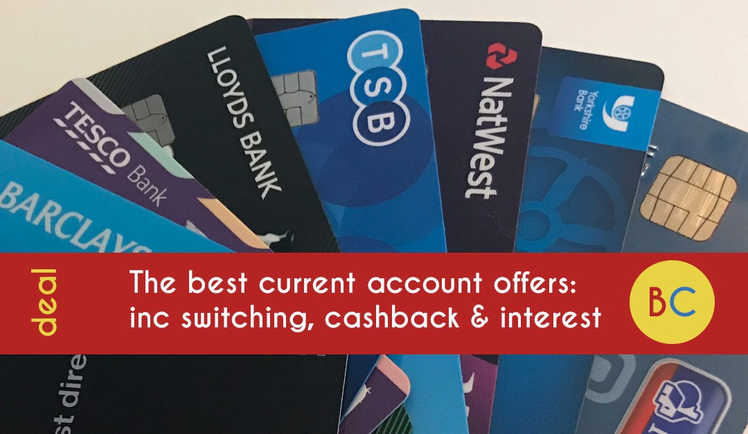 The best bank switching, cashback and interest offers (July 2020)