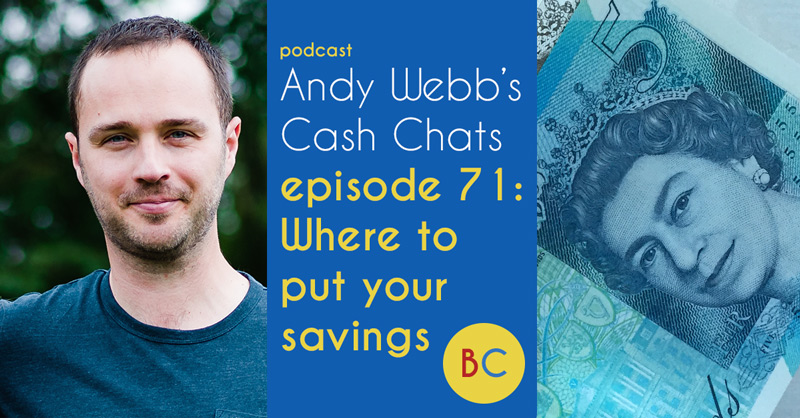 Cash Chats ep71 – Where to put your savings
