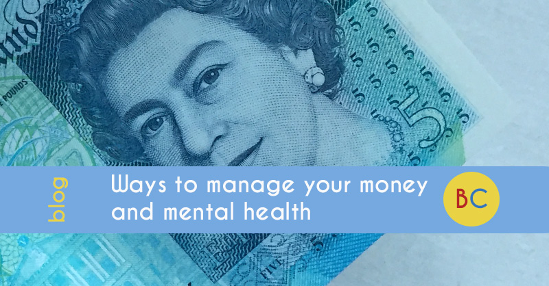 Ways to manage your money and mental health
