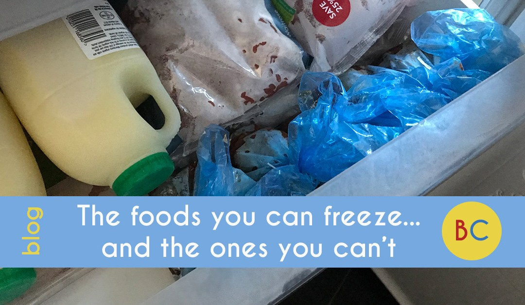 The foods you can freeze… and the ones you can't