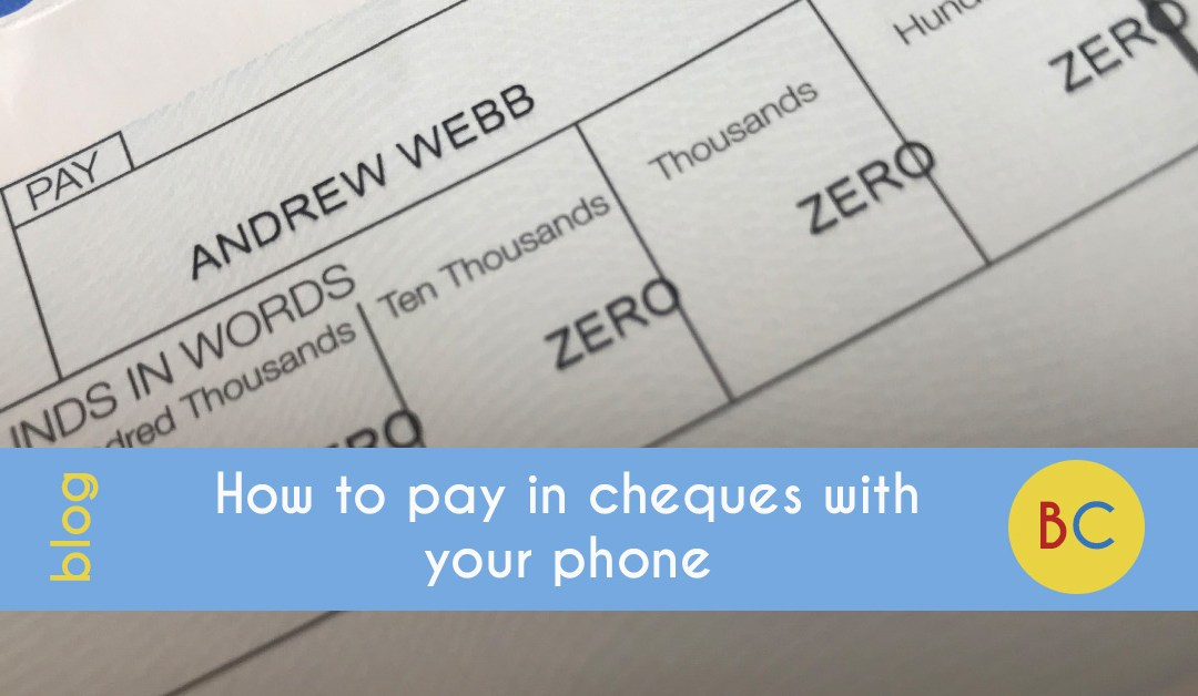 How to pay in a cheque with your phone