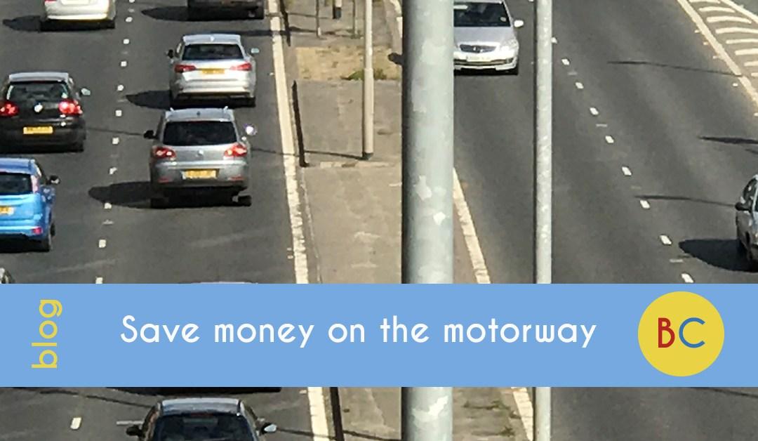 Save money on the motorway