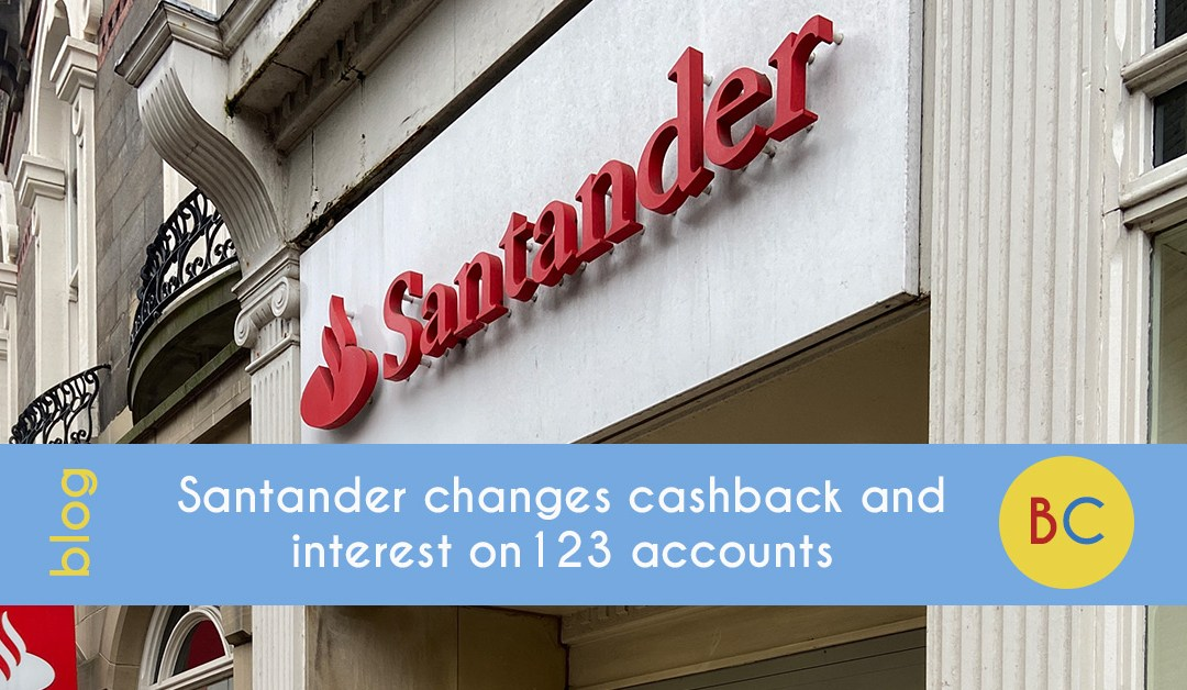 Santander changes cashback and interest on 123 accounts