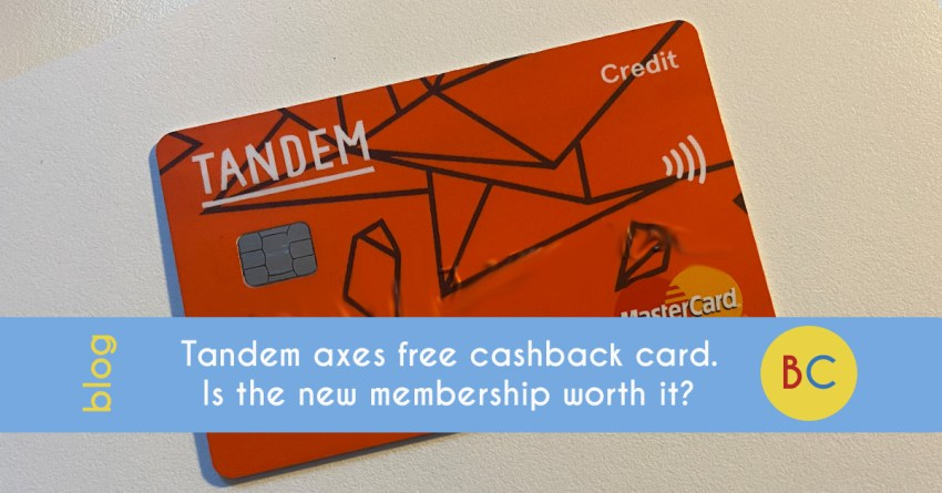 Tandem axes free cashback credit card. Is the new membership worth it?