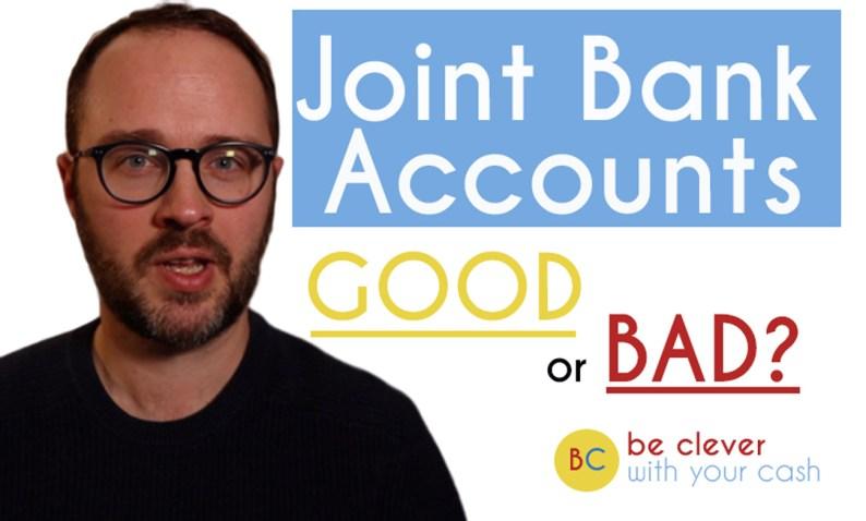 Joint bank accounts: Good or bad?