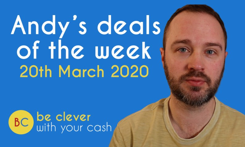 Andy's deals of the week 20th March 2020