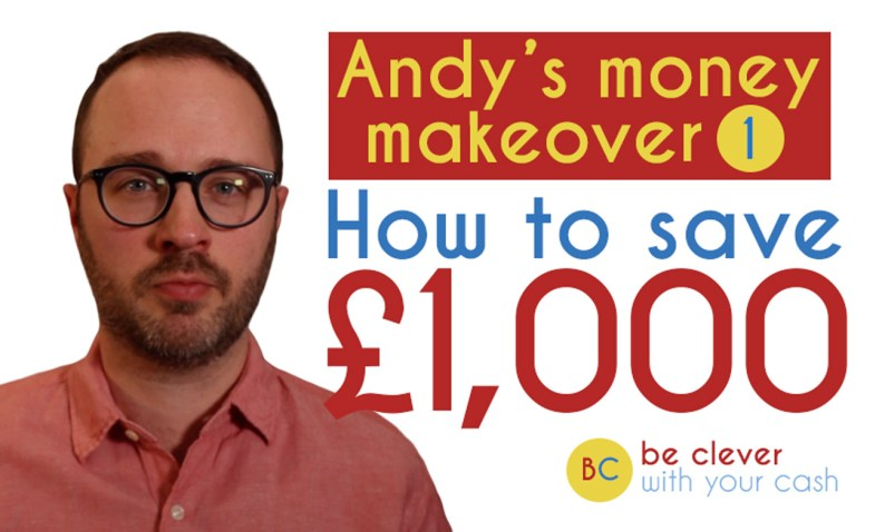 Andy's money makeover part 1: How to save £1,000 or more