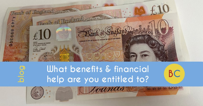 What benefits and financial help are you entitled to?