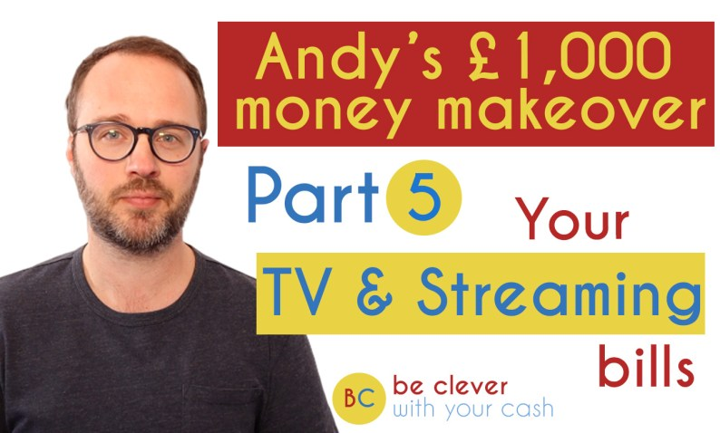 Andy's £1,000 money makeover part 5: Your TV & Streaming bills