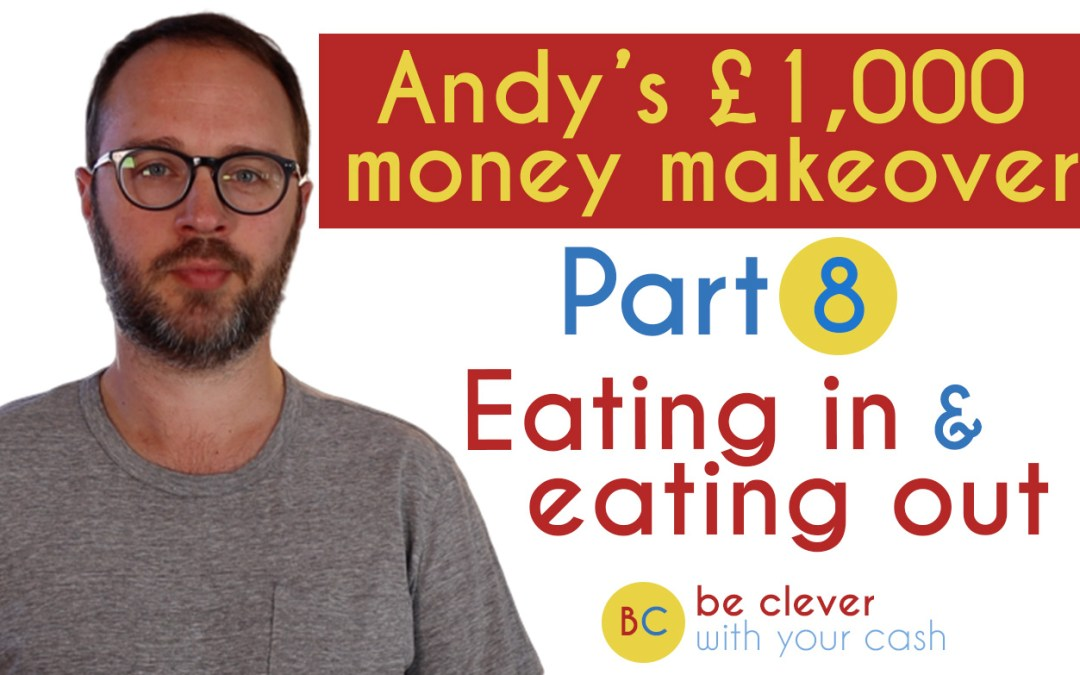 Andy's £1,000 money makeover part 8: Your food
