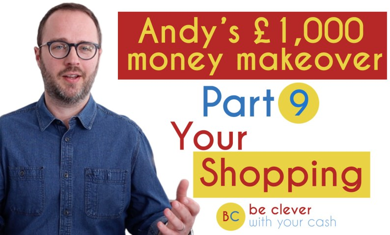 Andy's £1k Money Makeover part 9: Your Shopping