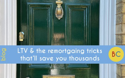 LTV & the remortgaging tricks that'll save you thousands