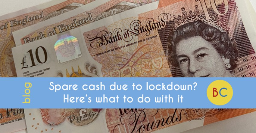 Spare cash due to lockdown? Here's what you should do with it
