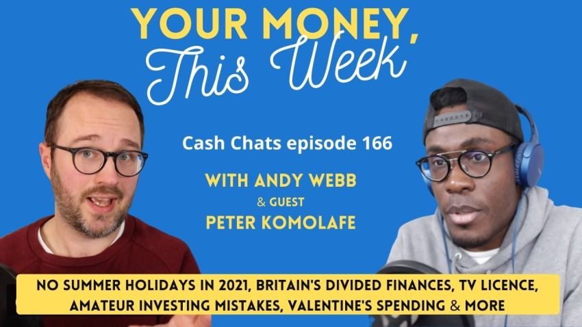 Cash Chats #168: Your Money, This Week 12th February 2021