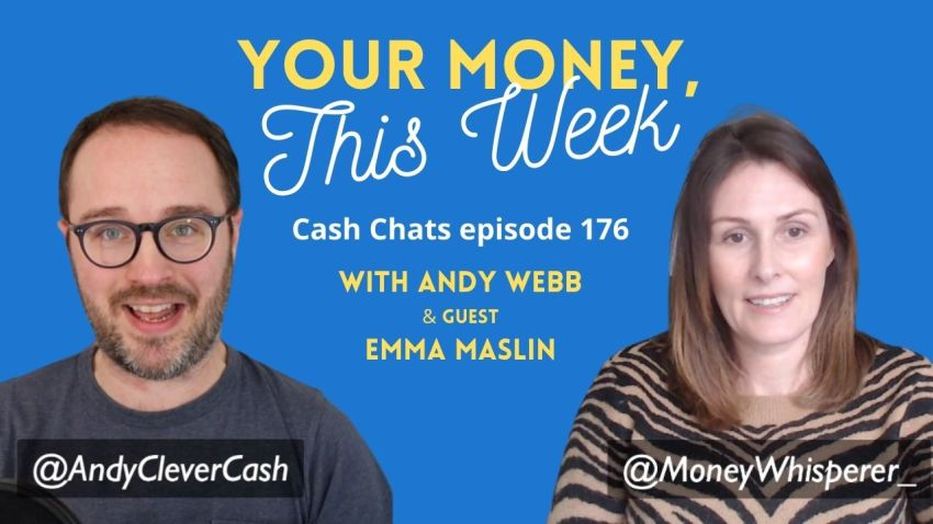 Cash Chats #176: Your Money, This Week - 12th March 2021
