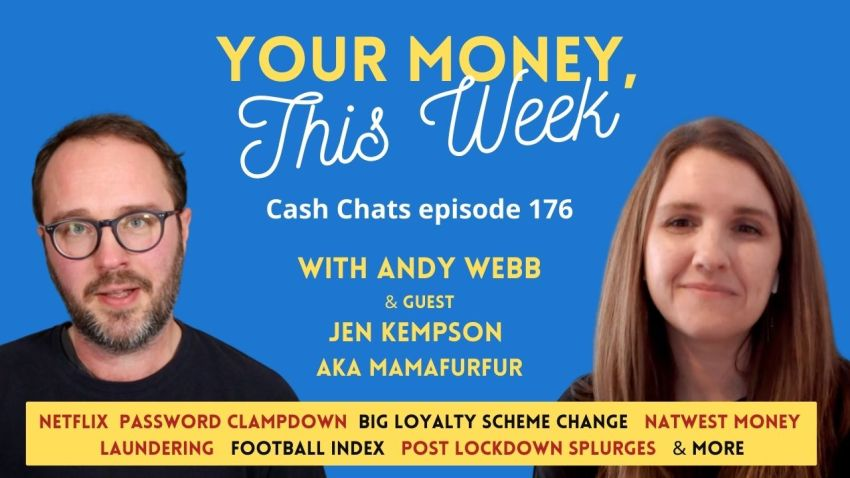Cash Chats #178: Your Money, This Week - 19th March 2021