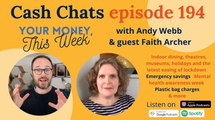 Cash Chats #194: Your Money, This Week - 14 May 2021