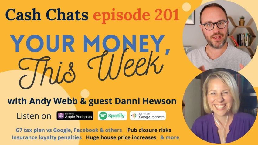 Cash Chats #201: Your Money, This Week - 11 June 2021