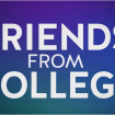friends from college – netflix