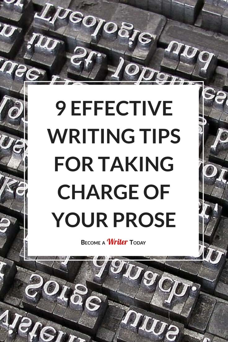 9 Effective Writing Tips For Taking Charge of Your Prose
