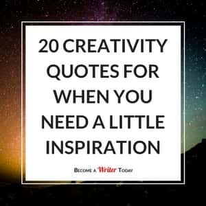 20 Creativity Quotes For When You Need a Little Inspiration
