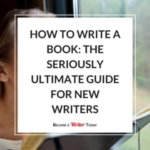 How to Write a Book in 2018: The Seriously Ultimate Guide for New Writers
