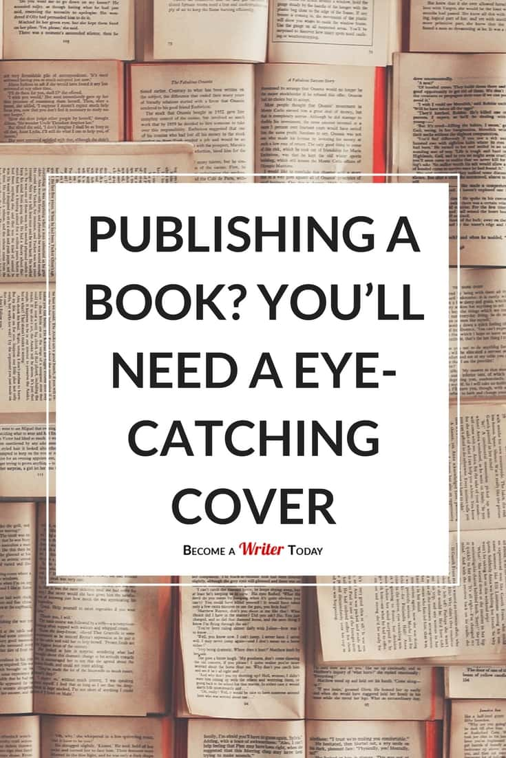 Publishing a Book? Then You'll Need a Eye-catching Cover