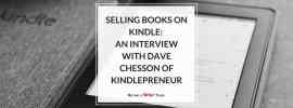 Selling Books on Kindle- An Interview with Dave Chesson of Kindlepreneur